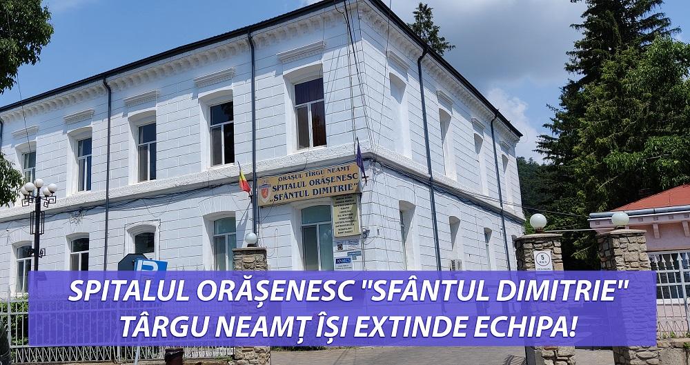 """Spitalul Orășenesc """"Sfântul Dimitrie"""" Târgu Neamț își extinde echipa!"""